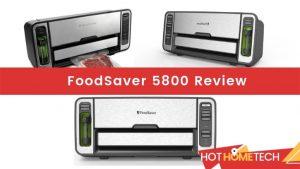 FoodSaver 5800 Review