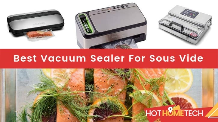 Best Vacuum Sealer For Sous Vide